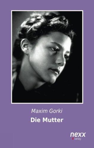 Die Mutter: Maxim Gorki