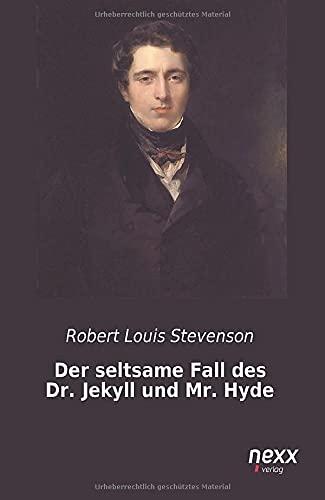Der seltsame Fall des Dr. Jekyll und: Stevenson, Robert Louis