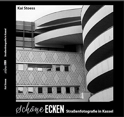 Schöne Ecken - Straßenfotografie in Kassel: Kai Stoess