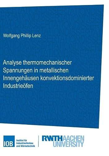 Analyse thermomechanischer Spannungen in metallischen Innengehäusen konvektionsdominierter