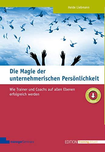 Die Magie der unternehmerischen Persönlichkeit: Heide Liebmann