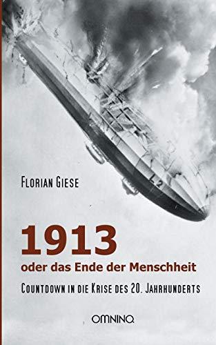 9783958940000: 1913 - oder das Ende der Menschheit
