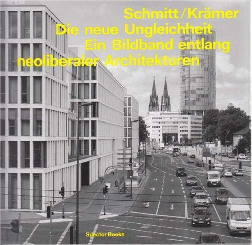 9783959050272: Arne Schmitt: New Inequality: A Photo Book Tracing Neo-Liberal Architectures