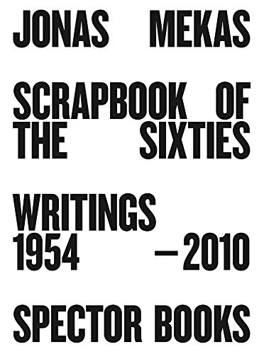 9783959050333: Jonas Mekas: Scrapbook of the Sixties: Writings 1958-2010