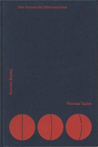 Thomas Taube: The Whirr of the Image: Taube, Thomas; Henke,
