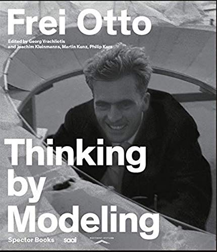 9783959050890: Frei Otto: Thinking by Modeling