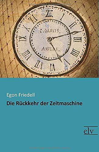 9783959091107: Die Rueckkehr der Zeitmaschine (German Edition)
