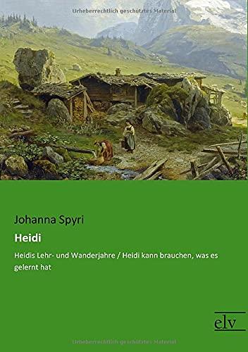 9783959091305: Heidi: Heidis Lehr- und Wanderjahre / Heidi kann brauchen, was es gelernt hat