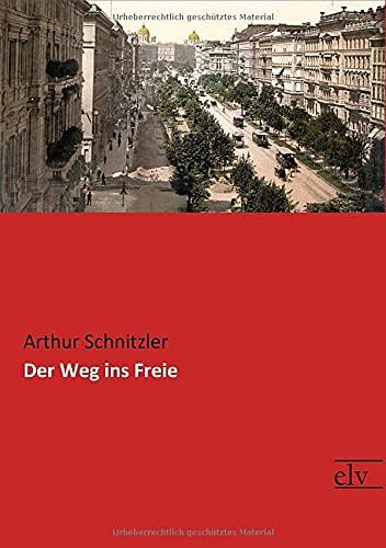 Der Weg ins Freie: Arthur Schnitzler