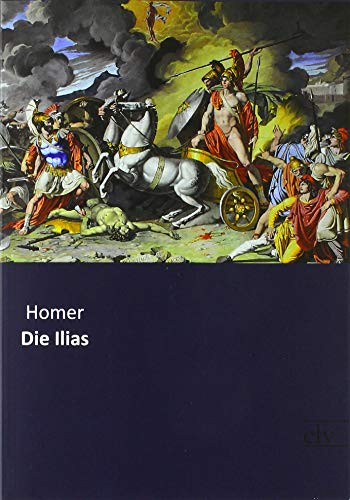 Die Ilias: Homer