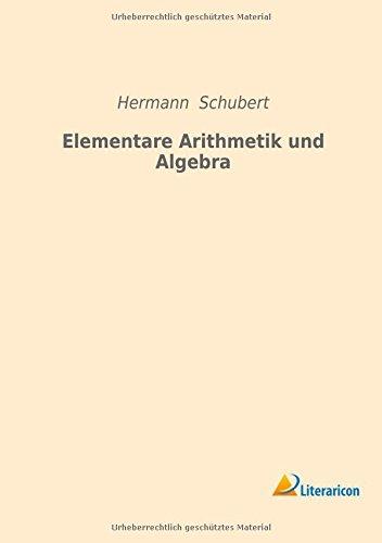 Elementare Arithmetik und Algebra: Hermann Schubert