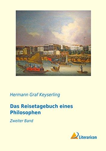 Das Reisetagebuch eines Philosophen: Zweiter Band (Paperback): Hermann Graf Keyserling
