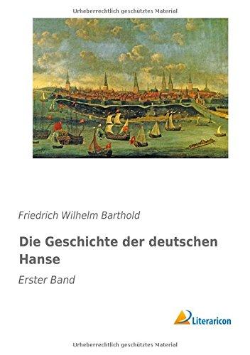 9783959134880: Die Geschichte der deutschen Hanse 1: Erster Band