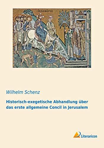 9783959135344: Historisch-exegetische Abhandlung über das erste allgemeine Concil in Jerusalem