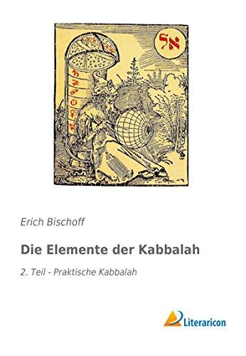 Die Elemente der Kabbalah: 2. Teil - Praktische Kabbalah (Paperback): Erich Bischoff