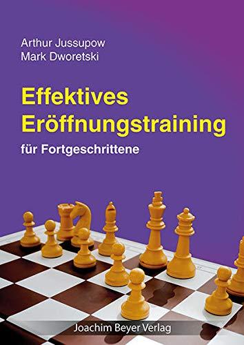 9783959200110: Effektives Eröffnungstraining für Fortgeschrittene: Geheimnisse und Tipps für Fortgeschrittene aus der Dworezki-Jussupow-Schachschule