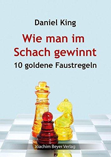 9783959200134: Wie man im Schach gewinnt: 10 goldene Faustregeln