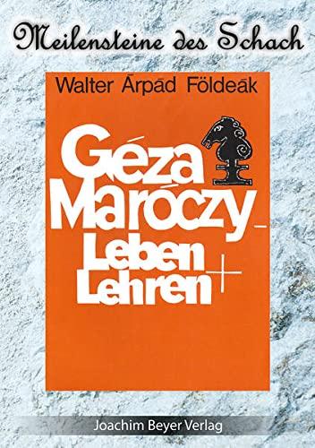 Géza Maróczy: Leben und Lehren: Walter Árpád Földeák
