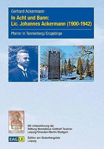 9783959220804: In Acht und Bann: Lic. Johannes Ackermann (1900-1942)