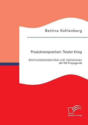 9783959345880: Produktversprechen: Totaler Krieg: Kommunikationstechniken und -mechanismen der Ns-Propaganda