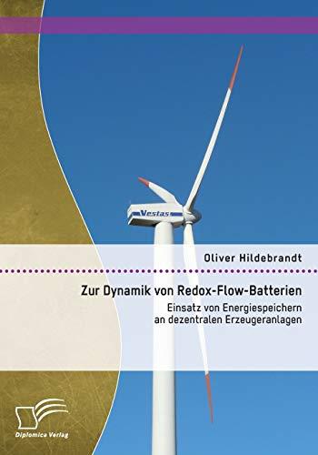9783959345996: Zur Dynamik von Redox-Flow-Batterien: Einsatz von Energiespeichern an dezentralen Erzeugeranlagen