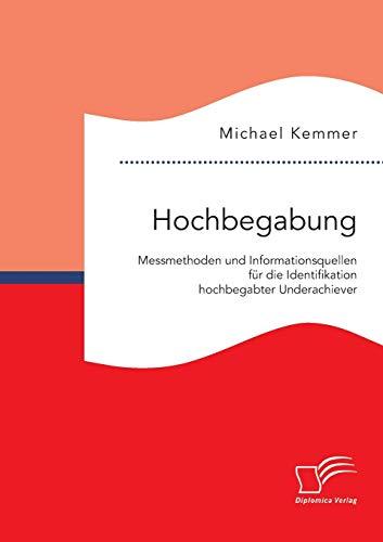 Hochbegabung: Messmethoden Und Informationsquellen F r Die Identifikation Hochbegabter ...