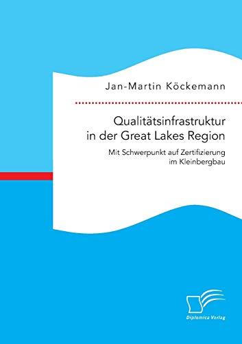 Qualitätsinfrastruktur in der Great Lakes Region: Mit Schwerpunkt auf Zertifizierung im ...