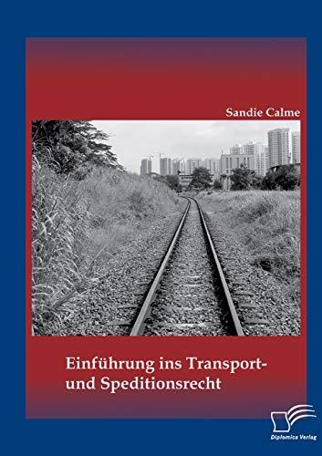 Einführung ins Transport- und Speditionsrecht: Sandie Calme