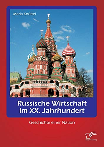 9783959347136: Russische Wirtschaft im XX. Jahrhundert: Geschichte einer Nation (German Edition)
