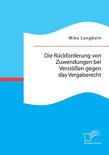 9783959347174: Die Rückforderung von Zuwendungen bei Verstößen gegen das Vergaberecht (German Edition)
