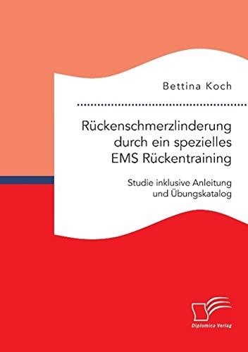 Rückenschmerzlinderung durch ein spezielles EMS Rückentraining: Studie inklusive ...