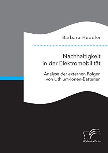9783959347822: Nachhaltigkeit in der Elektromobilität: Analyse der externen Folgen von Lithium-Ionen-Batterien