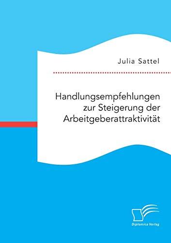 Handlungsempfehlungen zur Steigerung der Arbeitgeberattraktivität: Julia Sattel