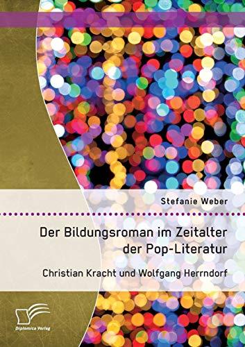9783959349901: Der Bildungsroman im Zeitalter der Pop-Literatur. Christian Kracht und Wolfgang Herrndorf