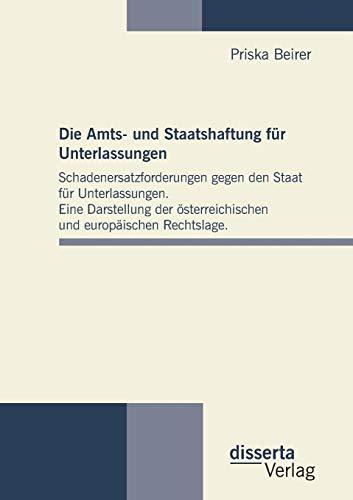 Die Amts- und Staatshaftung für Unterlassungen: Schadenersatzforderungen gegen den Staat f&...