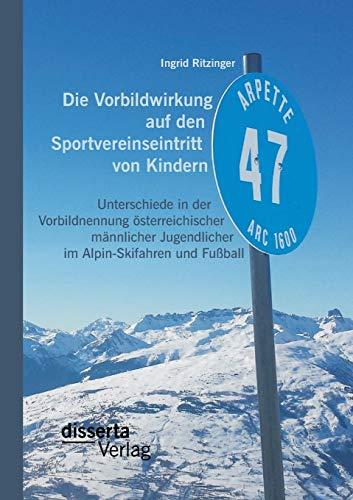 Die Vorbildwirkung auf den Sportvereinseintritt von Kindern: Unterschiede in der Vorbildnennung &...