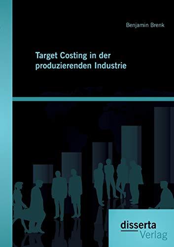 9783959350723: Target Costing in der produzierenden Industrie