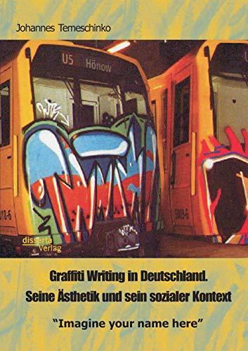 9783959351249: Graffiti Writing in Deutschland. Seine Ästhetik und sein sozialer Kontext: