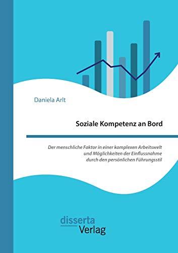 Soziale Kompetenz an Bord. Der menschliche Faktor in einer komplexen Arbeitswelt und Mö...