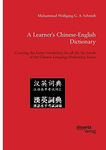 A Learner's Chinese-English Dictionary. Covering the Entire Vocabulary for All the Six Levels ...