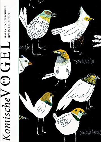 9783959390217: Komische Vögel - Malen und Zeichnen mit Carll Cneut