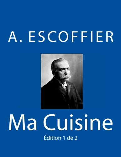 Cuisine by a escoffier abebooks for Auguste escoffier ma cuisine
