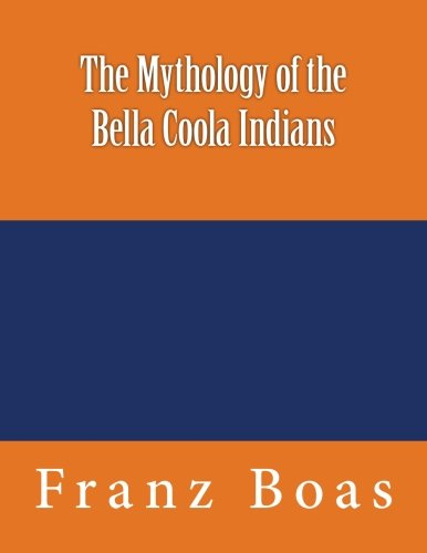 9783959402002: The Mythology of the Bella Coola Indians: The original edition of 1898