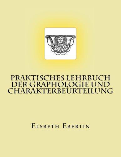 Praktisches Lehrbuch Der Graphologie Und Charakterbeurteilung: Originalausgabe: Ebertin, Elsbeth