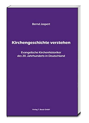 Kirchengeschichte verstehen: Bernd Jaspert