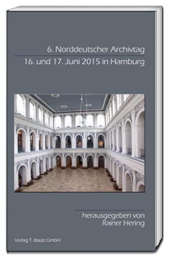 6. Norddeutscher Archivtag: Rainer Hering