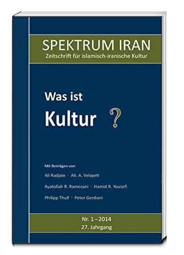 Was ist Kultur? SPEKTRUM IRAN, Heft 1/2014: Kulturabteilung der Botschaft der Islamischen ...