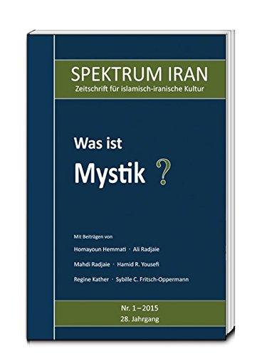 Was ist Mystik? SPEKTRUM IRAN, Heft 1/2015: Kulturabteilung der Botschaft der Islamischen ...