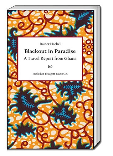 9783959481366: Blackout in Paradise: A Travel Report from Ghana