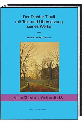 Der Dichter Tibull mit Text und Übersetzung: Hans-Christian Günther, Paolo